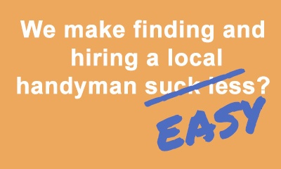 We make finding and hiring a local handyman Suck Less-Easy Graphic